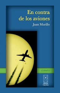 En contra de los aviones de Juan Murillo. Editorial Costa Rica. 2011. Portada