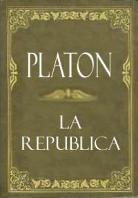 La República de Platón. Portada. //Tomado de: http://blogmannara.blogspot.mx/2011/10/la-republica.html
